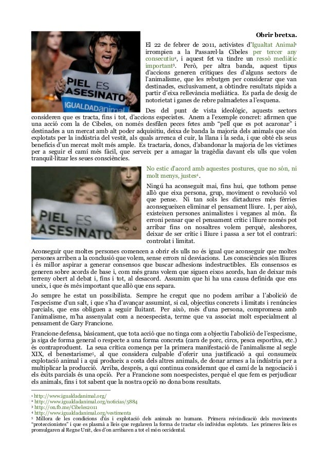 Obrir bretxa. El 22 de febrer de 2011, activistes d'Igualtat Animal1 irrompien a la Passarel·la Cibeles per tercer any con...