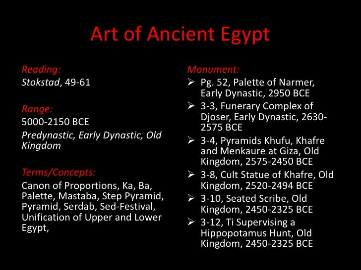 Art of Ancient Egypt<br />Reading:<br />Stokstad, 49-61<br />Range:<br />5000-2150 BCE<br />Predynastic, Early Dynastic, O...