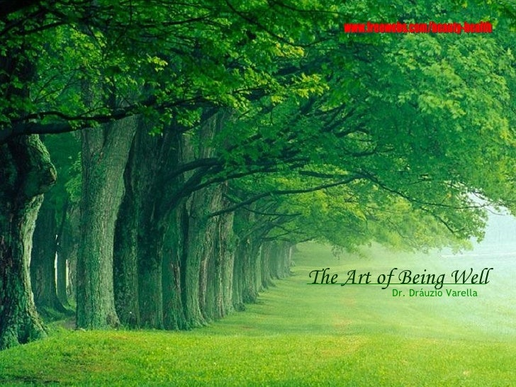The Art of Being Well Dr. Dráuzio Varella www.freewebs.com/beauty-health