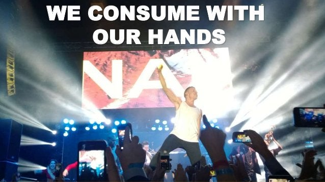 Track: Personal Transformation & Growth  #CNX14  WE CONSUME WITH  OUR HANDS