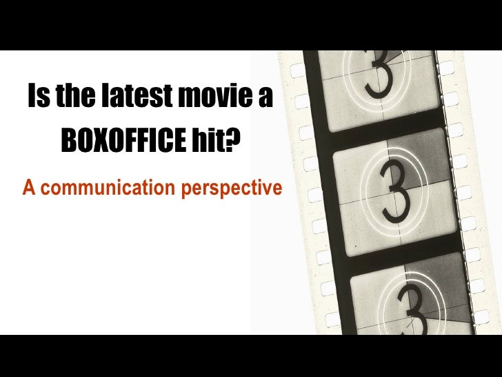 Is the latest movie a BOXOFFICE hit? A communication perspective