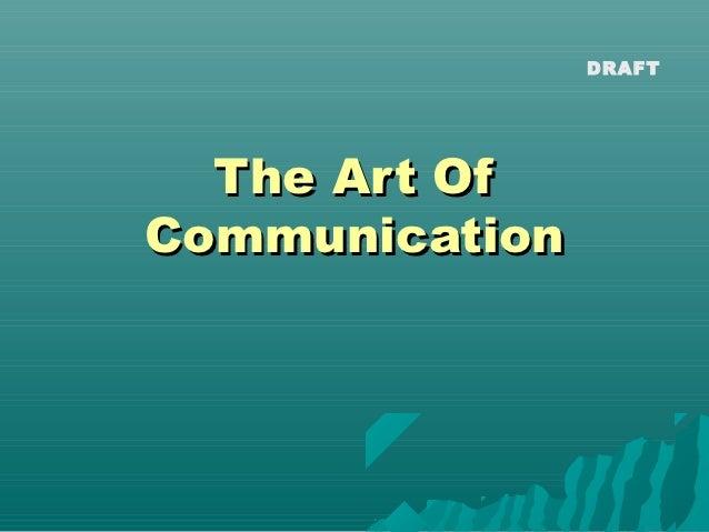 DRAFT  The Art OfCommunication