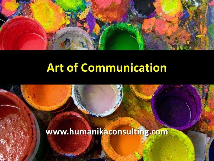 Art of Communicationwww.humanikaconsulting.com