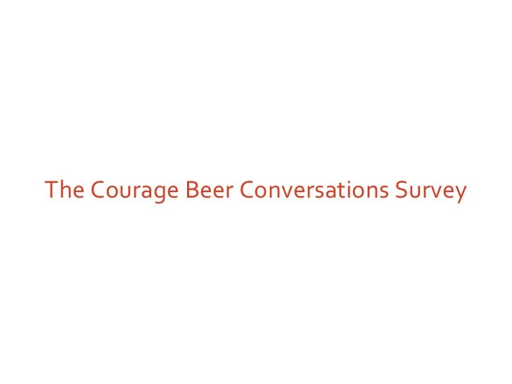 The Courage Beer Conversations Survey
