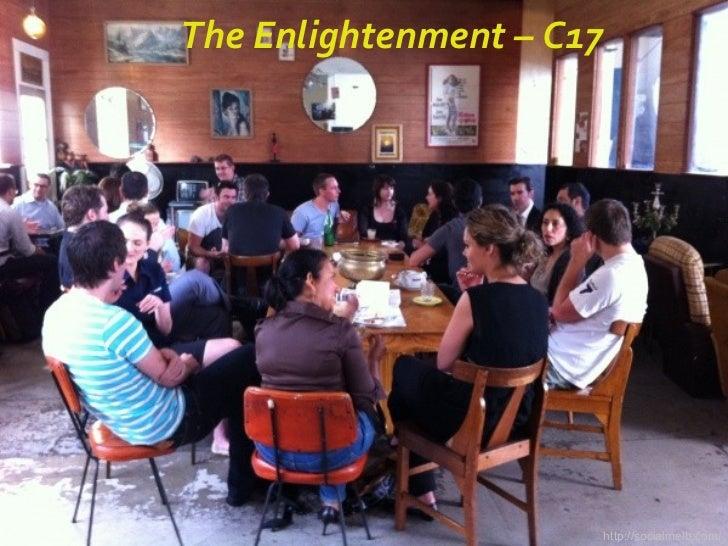 The Enlightenment – C17 http://socialmelb.com/