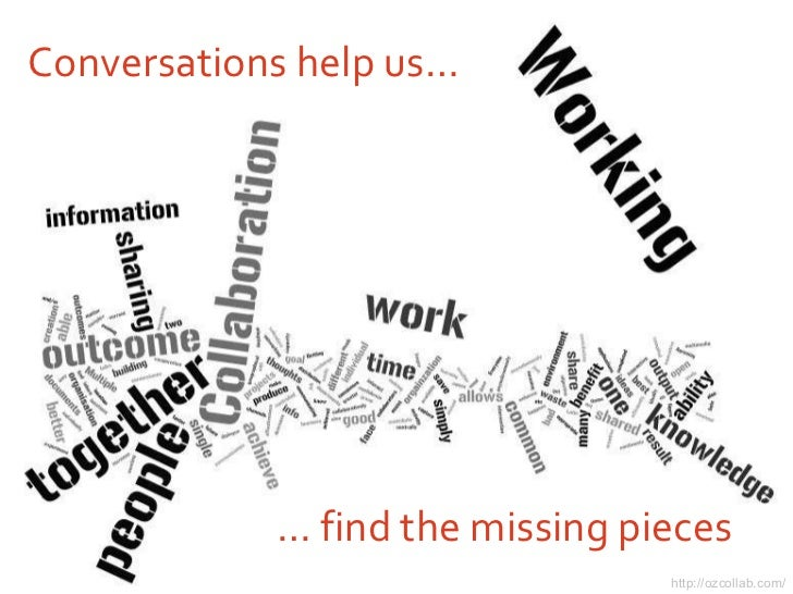 Conversations help us… http://ozcollab.com/ …  find the missing pieces