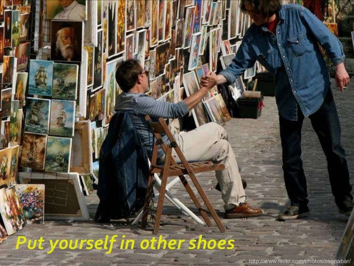 Put yourself in other shoes http://www.flickr.com/photos/zoonabar/