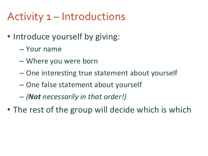 Activity 1 – Introductions <ul><li>Introduce yourself by giving: </li></ul><ul><ul><li>Your name </li></ul></ul><ul><ul><l...