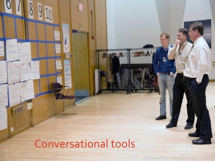 Conversational tools http://www.flickr.com/photos/nasa_goddard/