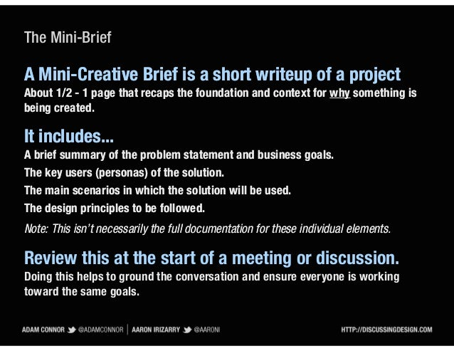 The Mini-BriefA Mini-Creative Brief is a short writeup of a projectAbout 1/2 - 1 page that recaps the foundation and conte...