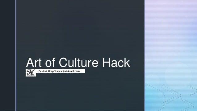 z Art of Culture HackDr. Joël Krapf ǀ www.joel-krapf.com