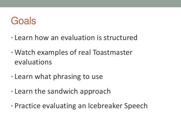 toastmaster s icebreaker speech sample Iu technology toastmaster's speeches anita chang-vigo anita's icebreaker speech tuesday, july 07, 199 diane jung-gribble me/icebreaker speech 5-19-95.
