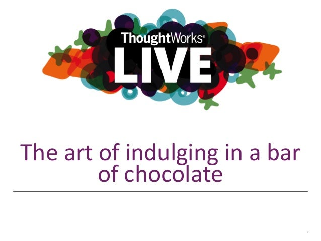 The art of indulging in a bar  of chocolate  1