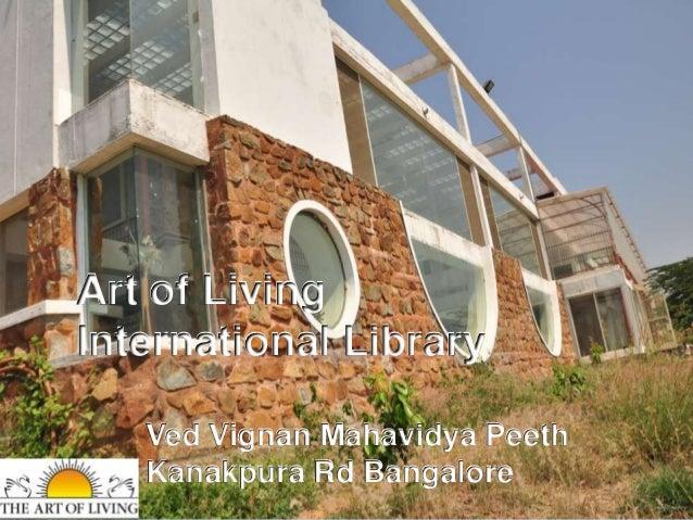 Art of Living International Library Ved Vignan Mahavidya Peeth Kanakpura Rd Bangalore