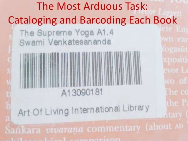 The Most Arduous Task: Cataloging and Barcoding Each Book