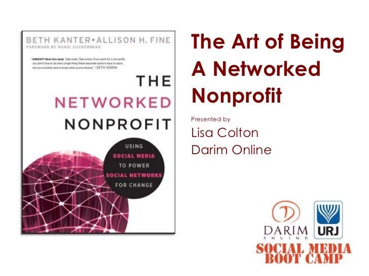 The Art of BeingA NetworkedNonprofitPresented byLisa ColtonDarim Online
