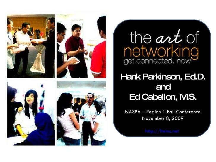 Hank Parkinson, Ed.D. and Ed Cabellon, M.S. NASPA – Region 1 Fall Conference November 8, 2009 http://lteinc.net