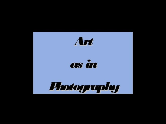 Art   as inPhotography