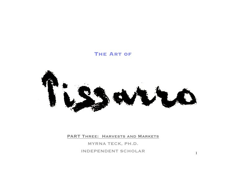 The Art of     PART Three: Harvests and Markets        MYRNA TECK, PH.D.     INDEPENDENT SCHOLAR            1