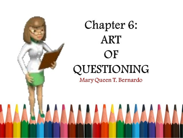 Even in today's modern educational practices, the art of questioning has remained one of the best tools in promoting effec...