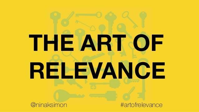 THE ART OF RELEVANCE @ninaksimon #artofrelevance