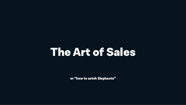 "The Art of Sales or ""how to catch Elephants"""