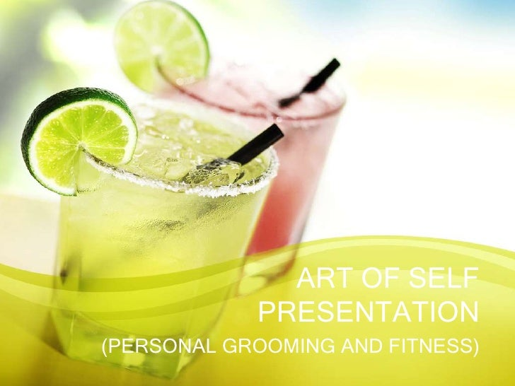 ART OF SELF PRESENTATION<br />(PERSONAL GROOMING AND FITNESS)<br />
