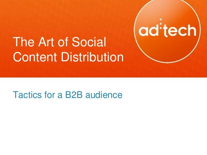 The Art of SocialContent DistributionTactics for a B2B audience