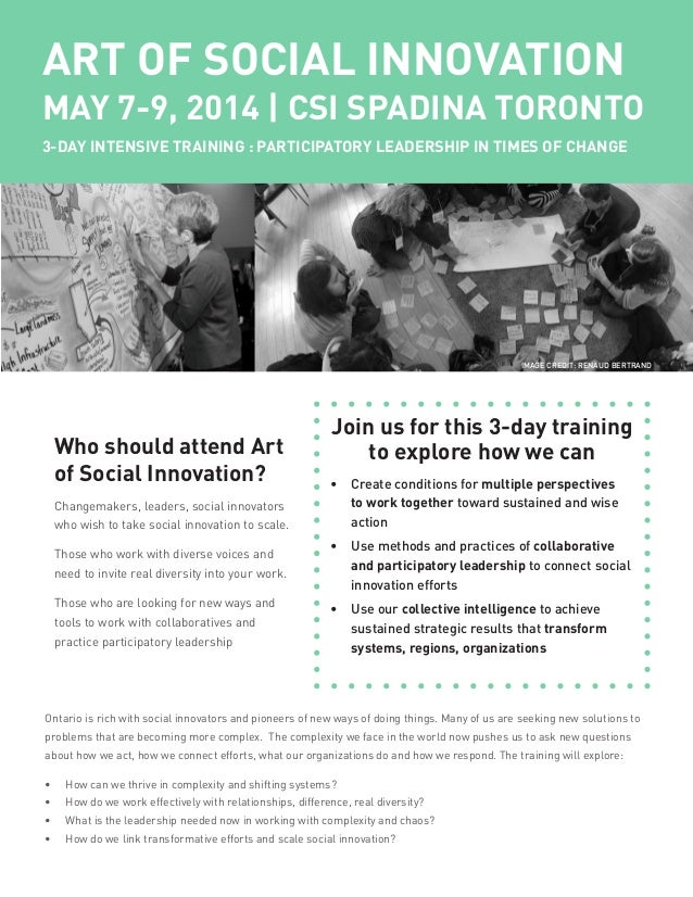 ART OF SOCIAL INNOVATION MAY 7-9, 2014 | CSI SPADINA TORONTO 3-DAY INTENSIVE TRAINING : PARTICIPATORY LEADERSHIP IN TIMES ...