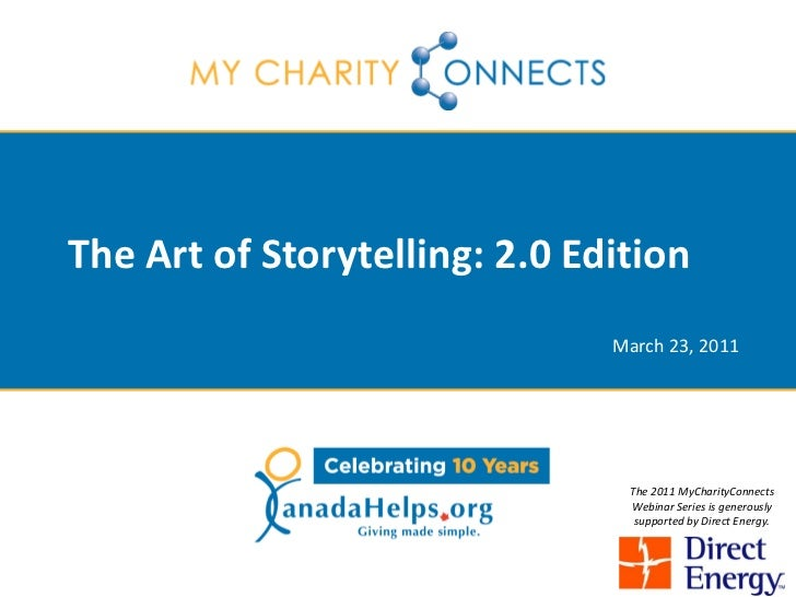 The Art of Storytelling: 2.0 Edition                               March 23, 2011                                The 2011 ...