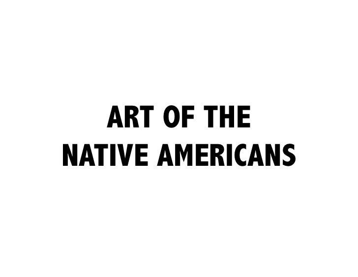 ART OF THENATIVE AMERICANS
