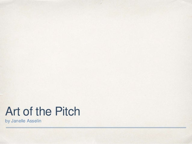 Art of the Pitch by Janelle Asselin