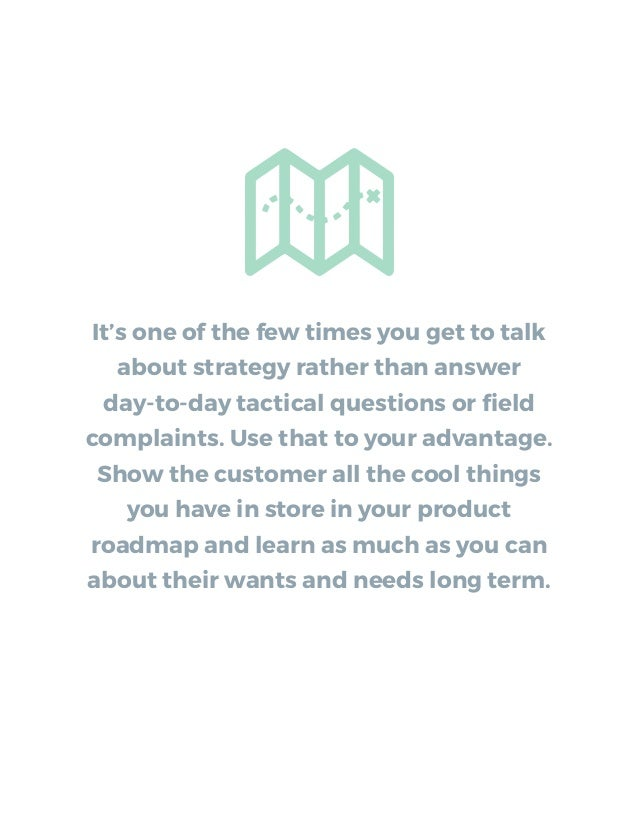 It's one of the few times you get to talk about strategy rather than answer day-to-day tactical questions or field complain...