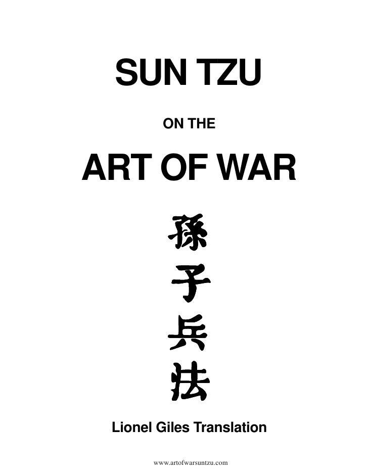 SUN TZU          ON THE   ART OF WAR      Lionel Giles Translation         www.artofwarsuntzu.com