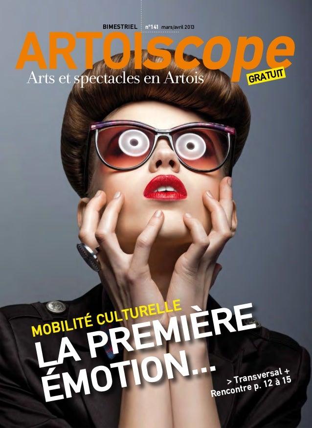 Artoiscope             bimestriel   n°141 mars/avril 2013Arts et spectacles en Artois                              gratu  ...