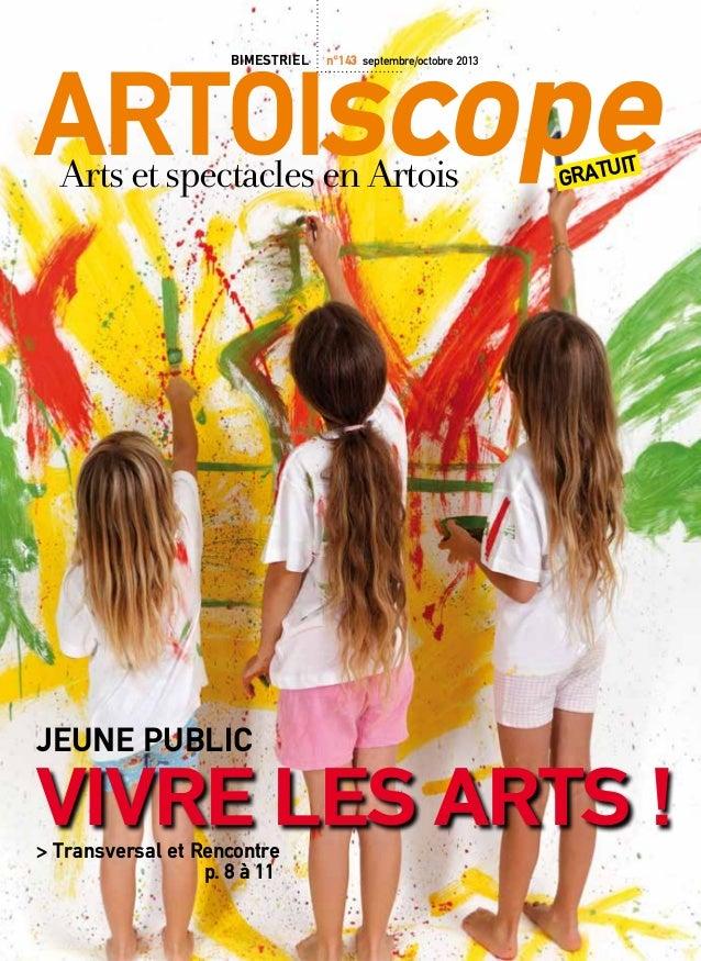 Artoiscopegratuit ArtsetspectaclesenArtois bimestriel n°143 septembre/octobre 2013 VIVRE LES ARTS ! Jeune public > Transve...
