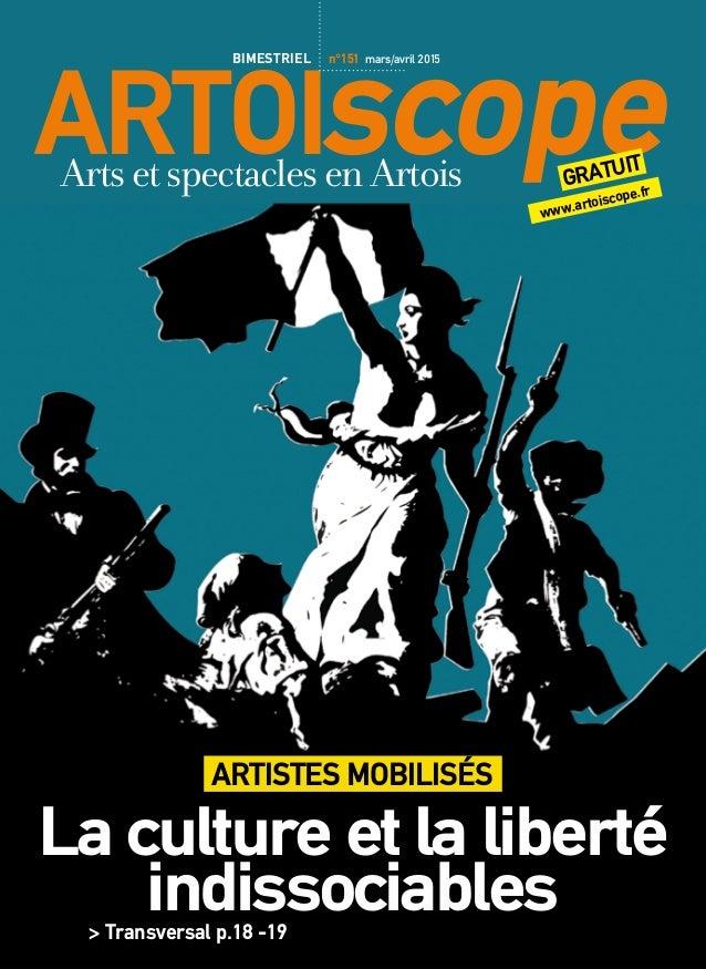 ARTOIscopewww.artoiscope.fr GRATUIT ArtsetspectaclesenArtois BIMESTRIEL n°151 mars/avril 2015 ARTISTES MOBILISÉS La cultur...
