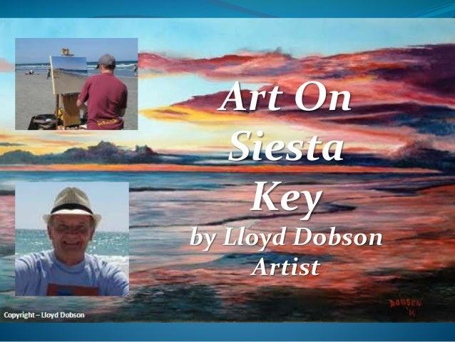 Art On  Siesta  Key  by Lloyd Dobson  Artist