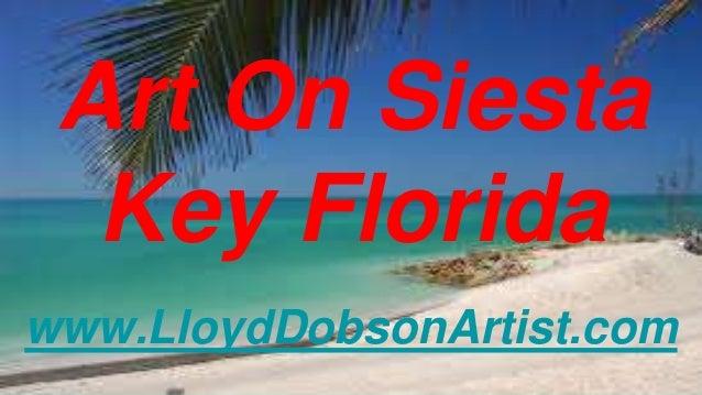 Art On Siesta Key Florida www.LloydDobsonArtist.com