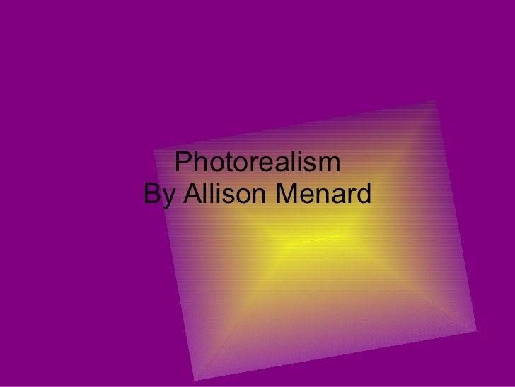 Photorealism By Allison Menard