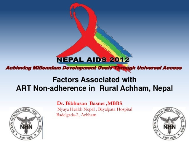Achieving Millennium Development Goals Through Universal Access            Factors Associated with   ART Non-adherence in ...