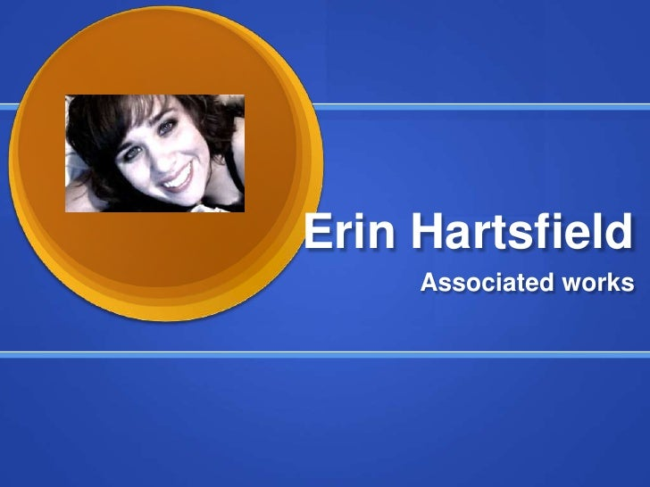Erin Hartsfield<br />Associated works<br />