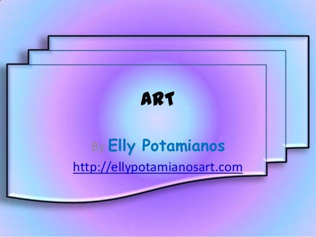 ART By Elly Potamianos http://ellypotamianosart.com