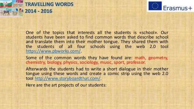 One of the topics that interests all the students is «school». Our students have been asked to find common words that desc...