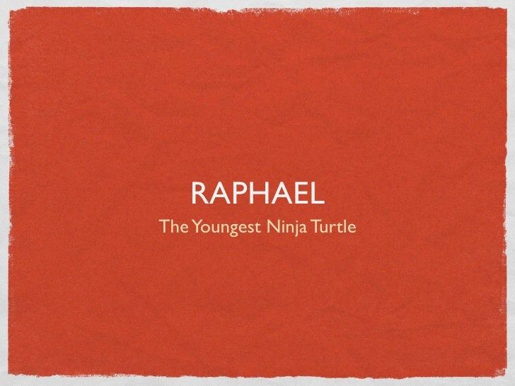 RAPHAEL The Youngest Ninja Turtle