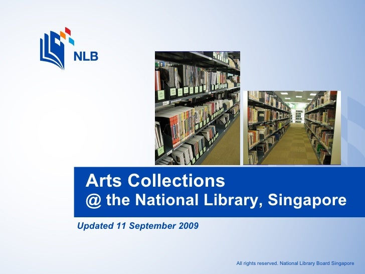 Updated 11 September 2009 Arts Collections  @ the National Library, Singapore