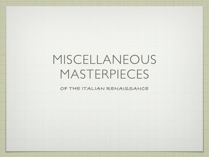 MISCELLANEOUS  MASTERPIECES OF THE ITALIAN RENAISSANCE