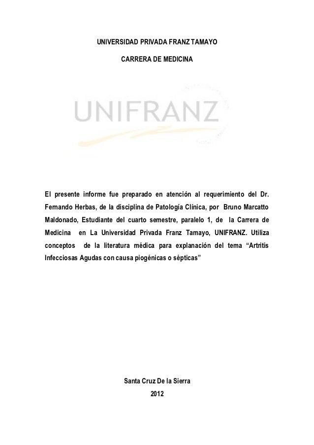 UNIVERSIDAD PRIVADA FRANZ TAMAYO                         CARRERA DE MEDICINAEl presente informe fue preparado en atención ...