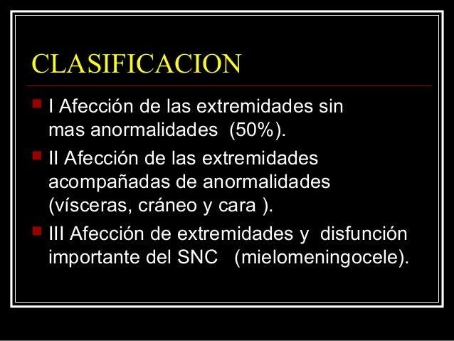 CLASIFICACION  TOPOGRAFICA:  Cuadrimélica.  Bimélica.  Monomélica.  Dos tercios de pacientes Cuadrimélica.  Bimélica...