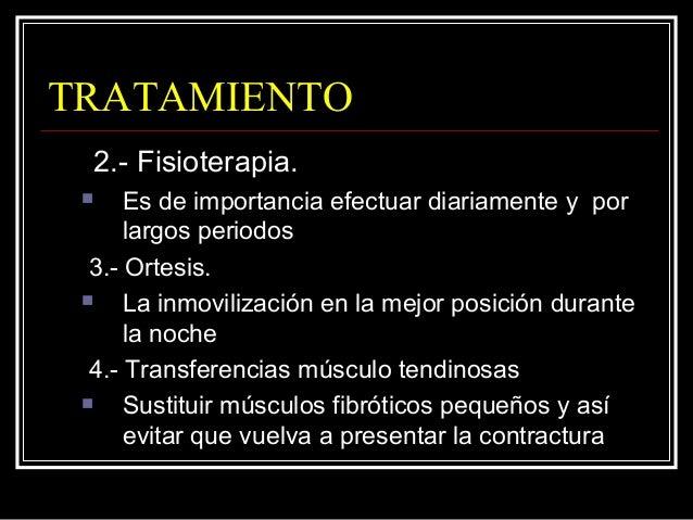PIE  Deformidades artrogripósicas:  Cápsula y ligamentos (engrosamiento y contractura).  Fibrosis músculos.  Deformida...